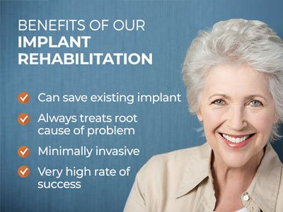 Woman smiling next to text. Text reads: Benefits of our implant rehabilitation. Can save existing implant. Always treats root cause of problem. Minimally invasive. Very high rate of success.