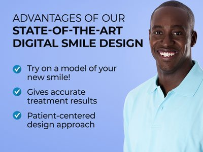 Man smiling next to text. Text reads: Advantages of our State-of-the-Art Digital Smile Design: Try on a model of your new smile. Gives accurate treatment results. Patient-centered design approach.