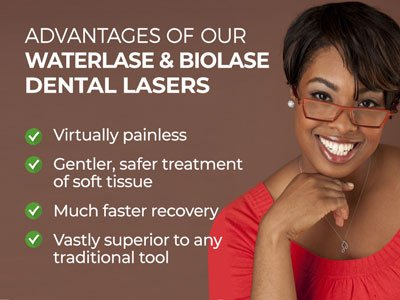 Woman smiling next to text. Text reads: Advantages of our Waterlase & Biolase Dental Lasers: Virtually painless. Gentler, safer treatment of soft tissue. Much faster recovery. Vastly superior to any traditional tool.
