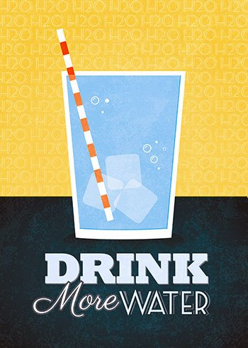 Poster of glass of water with text. Text reads: Drink More Water